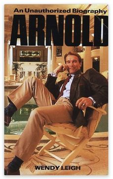 Arnold An Unauthorized Biography